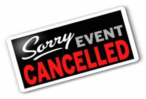 TWO EVENTS HAVE BEEN CANCELLED